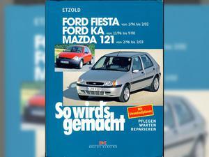 Reparaturanleitung Mazda 121, Ford Fiesta, Ford KA